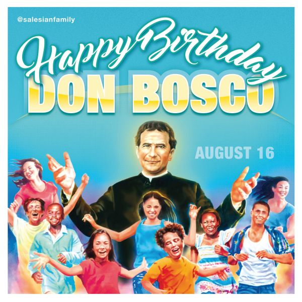 August 16 - Happy Birthday Don Bosco - Saint John Bosco - Don Bosco - Tanti Auguri - Buon Compleanno - San Giovanni Bosco - San Juan Bosco