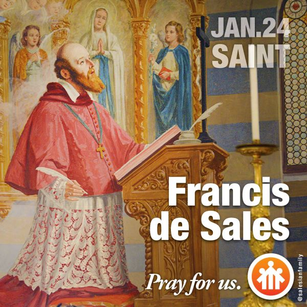 Saint Francis de Sales - Pray for us - Salesian Saints