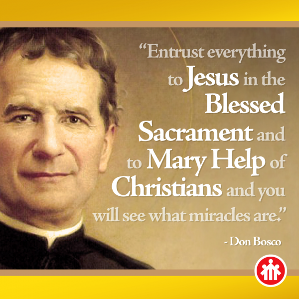 Don Bosco Quotes - Blessed Sacrament - Mary Help