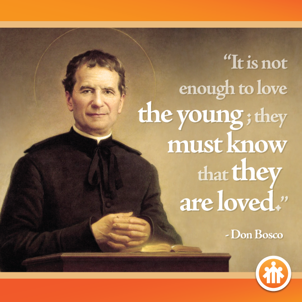Don Bosco Quotes - The young must know that they are loved - Saint John Bosco - Don Bosco - San Giovanni Bosco - San Juan Bosco