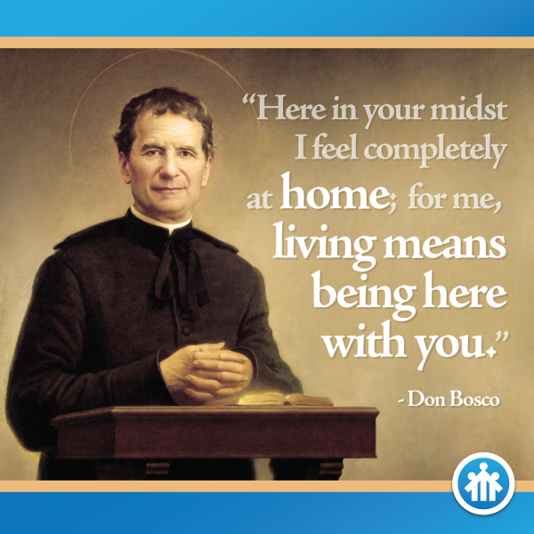 Don Bosco Quotes - In your midst I feel completely at home - Saint John Bosco - Don Bosco - San Giovanni Bosco - San Juan Bosco