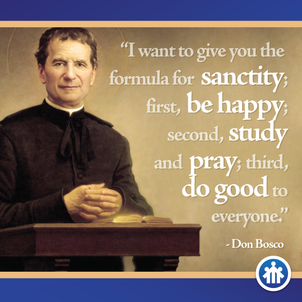 Don Bosco Quotes - Formula for Holiness - Being A Saint is Easy - Saint John Bosco - Don Bosco - San Giovanni Bosco - San Juan Bosco