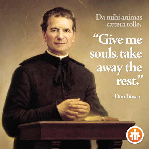 Don Bosco Quotes - Give Me Souls, Take Away the Rest - Da Mihi Animas, Cetera Tolle - Saint John Bosco - Don Bosco - San Giovanni Bosco - San Juan Bosco