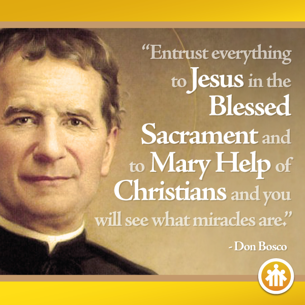 Don Bosco Quotes - Blessed Sacrament - Mary Help - Saint John Bosco - Don Bosco - San Giovanni Bosco - San Juan Bosco